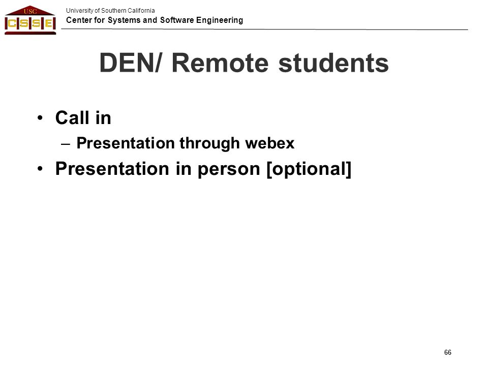DEN/ Remote students Call in Presentation in person [optional]
